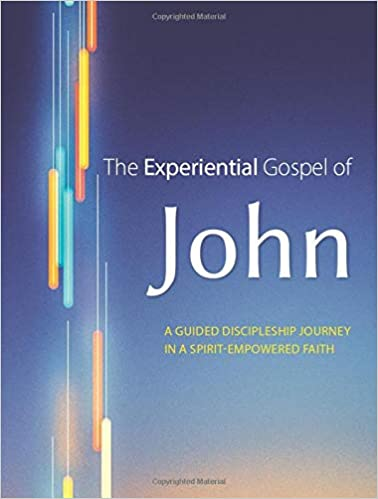 The Experiential Gospel of John