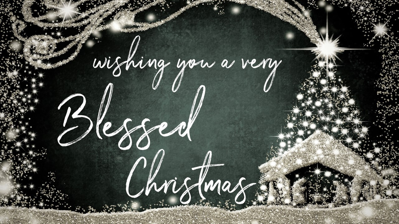 wishing you a very Blessed Christmas