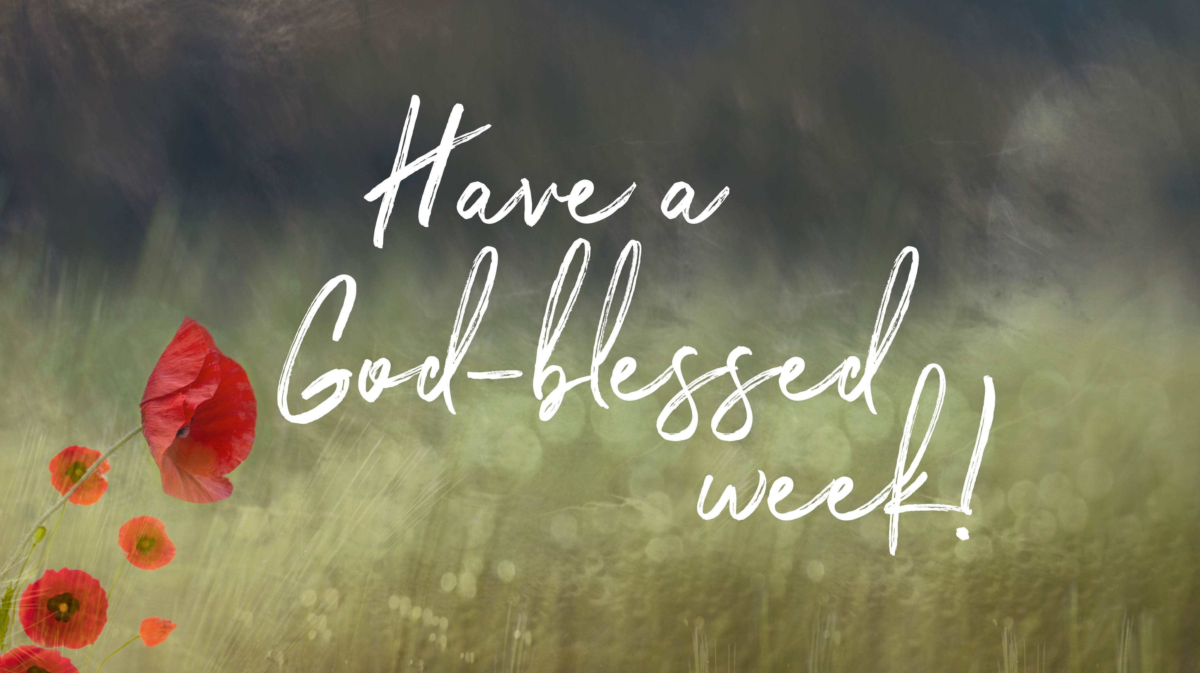 Have a God-blessed week-Remembrance theme